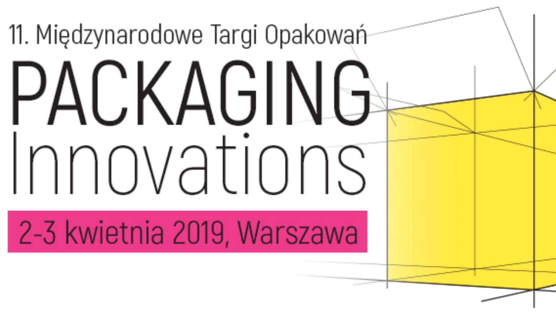 11. Międzynarodowe Targi Opakowań – Packaging Innovations 2-3 kwietnia 2019